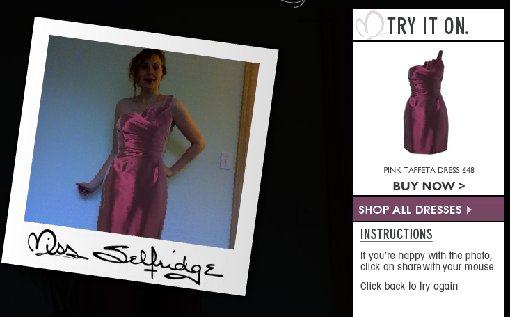 Miss Selfridge Has Implemented An Online Lication Where You Can Snap A Photo Of Yourself And Overlay Their Clothing Onto Your All On Website