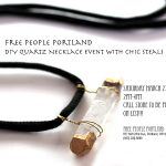 Free People Portland x Chic Steals DIY Quartz Necklace Event Saturday March 23