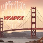 Quote: Comparison Is an Act of Violence