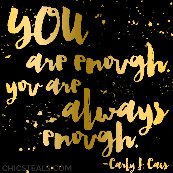 You Are Enough gold typography by Carly J. Cais