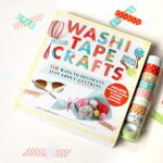 Book Review: Washi Tape Crafts as a Last-Minute Holiday Gift for Your Craft-Loving Friends!