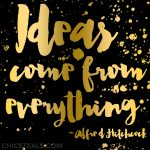 Inspire: Ideas Come From Everything Quote