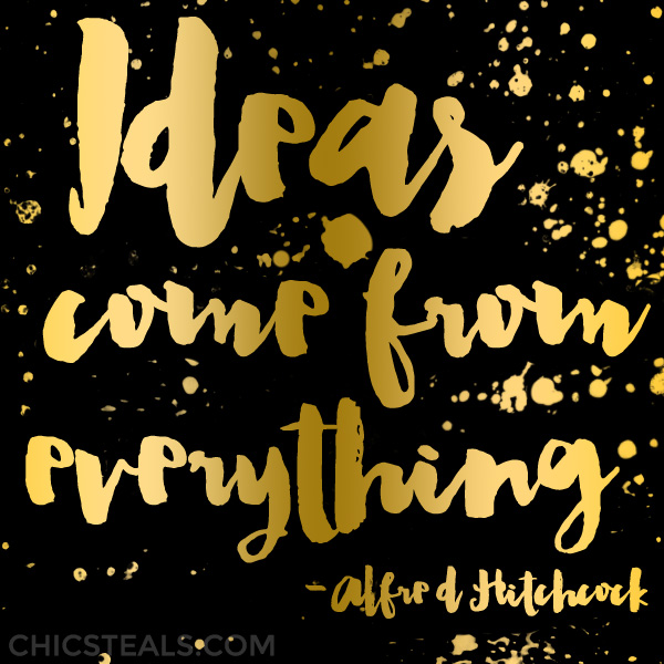 Ideas Come From Everywhere gold typogrpahy quote