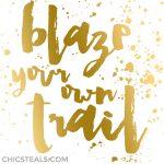 Inspiration: Blaze Your Own Trail