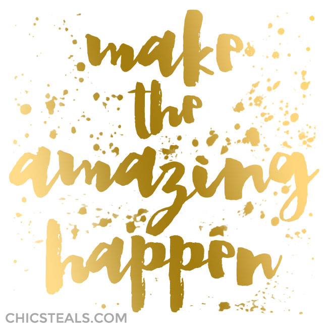 Make the Amazing Happen gold typography quote by Chic Steals