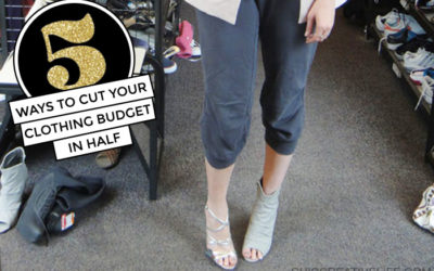 5 Ways to Cut Your Clothing Budget in Half